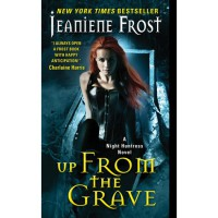 Up From the Grave (Night Huntress, #7) - Jeaniene Frost