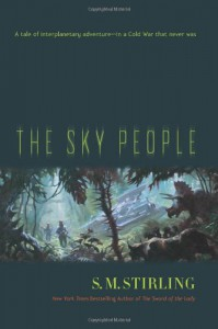 The Sky People - S.M. Stirling
