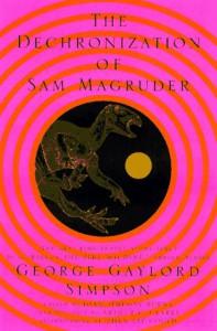The Dechronization of Sam Magruder - Arthur C. Clarke, Stephen Jay Gould, George Gaylord Simpson, Joan Simpson Burns