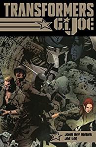 Transformers vs. G.I. Joe: Tyrants Rise, Heroes Are Born - John Rieber, Jae Lee