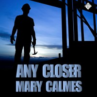 Any Closer - Mary Calmes, Greg Tremblay, Dreamspinner Press LLC