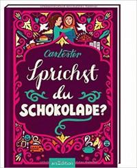 Sprichst du Schokolade? - Cas Lester, Kate Forrester, Christine Spindler