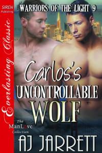 Carlos's Uncontrollable Wolf - A.J. Jarrett