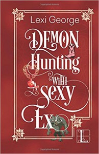 Demon Hunting with a Sexy Ex - Lexi George