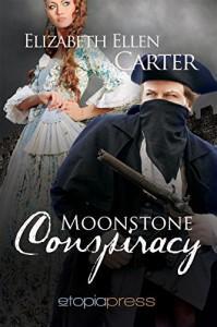 Moonstone Conspiracy - Elizabeth Ellen Carter