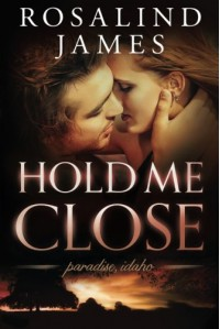 Hold Me Close (Paradise, Idaho) - Rosalind  James