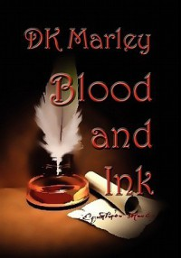 Blood and Ink - D.K. Marley