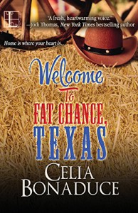 Welcome To Fat Chance, Texas - Celia Bonaduce
