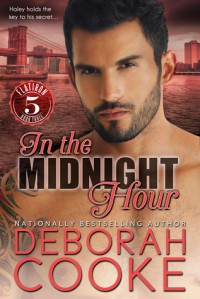 In the Midnight Hour: A Contemporary Romance (Flatiron Five) - Deborah Cooke