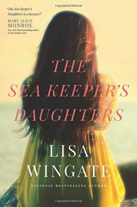 The Sea Keeper's Daughters (A Carolina Heirlooms Novel) - Lisa Wingate