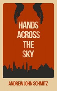 Hands Across The Sky - Andrew John Schmitz