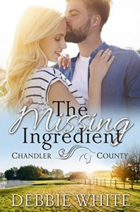 The Missing Ingredient (A Chandler County Novel) - Debbie White