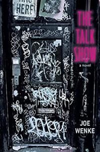 The Talk Show: a novel - Joe Wenke