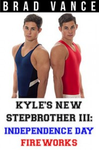 Kyle's New Stepbrother III: Independence Day Fireworks - Brad Vance