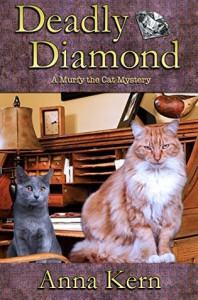 Deadly Diamond: A Murfy the Cat Mystery - Anna Kern