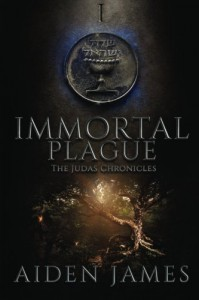 Immortal Plague (The Judas Chronicles) (Volume 1) - Aiden James