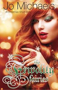 The Frivolity Fairies: A Christmas Short Story - Jo Michaels
