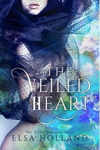 The Veiled Heart: The Velvet Basement Series - Elsa Holland