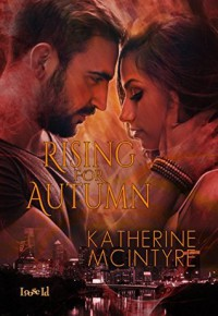 Rising for Autumn - Katherine McIntyre