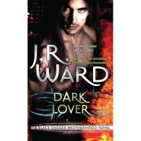 Dark Lover (Black Dagger Brotherhood, #1) - J.R. Ward