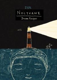 Nocturne: Dream Recipes - Isol, Elisa Amado