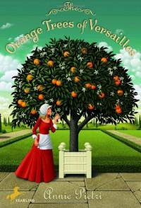 The Orange Trees of Versailles - Annie Pietri, Catherine Temerson