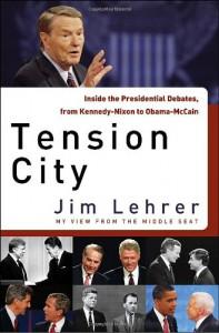 Tension City: Inside the Presidential Debates - Jim Lehrer