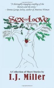 Sex and Love - I.J. Miller