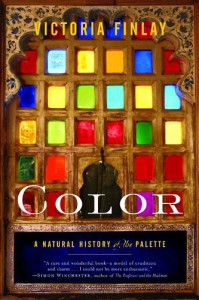 Color: A Natural History of the Palette - Victoria Finlay