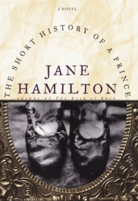 The Short History of a Prince - Jane Hamilton