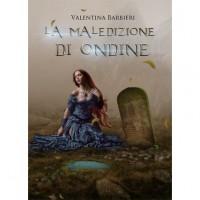 La maledizione di Ondine - Valentina Barbieri, Vanesa Georgieva Garkova