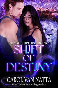 Shift of Destiny - Carol Van Natta Van Natta