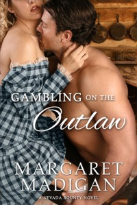 Gambling on the Outlaw - Margaret  Madigan