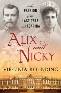 Alix and Nicky: The Passion of the Last Tsar and Tsarina - Virginia Rounding