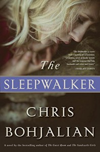 The Sleepwalker: A Novel - Chris Bohjalian