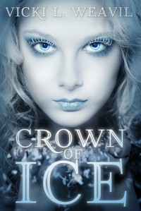 Crown of Ice - Vicki L. Weavil