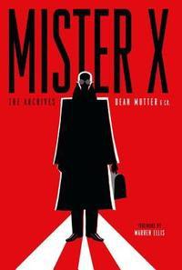 Mister X: The Archives - Neil Gaiman, Los Bros. Hernandez, Dean Motter