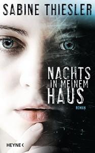 Nachts in meinem Haus: Roman - Sabine Thiesler
