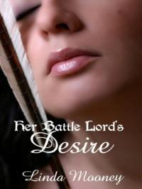 Her Battle Lord's Desire - Linda Mooney