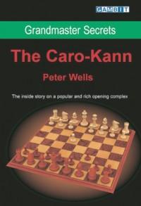 The Caro-Kann - Peter Wells