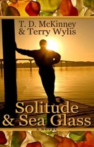 Solitude & Sea Glass - T.D. McKinney, Terry Wylis