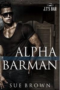 Alpha Barman (J.T's Bar Book 1) - Sue Brown