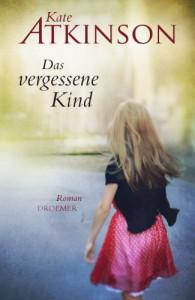 Das vergessene Kind: Roman - Kate Atkinson