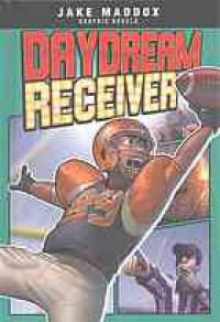 Daydream Receiver (Jake Maddox Graphic Novels) - Jake Maddox, Eduardo Garcia