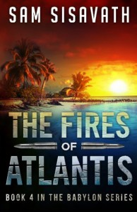 The Fires of Atlantis (Purge of Babylon) (Volume 4) - Sam Sisavath