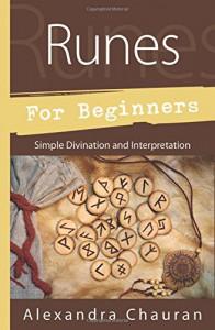 Runes for Beginners: Simple Divination and Interpretation - Alexandra Chauran