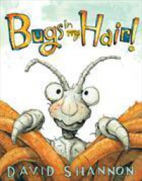 Bugs in My Hair! - David Shannon