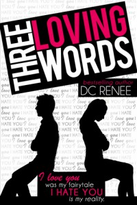 Three Loving Words - D.C. Renee