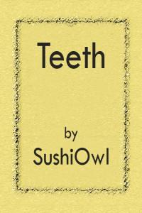 Teeth - SushiOwl