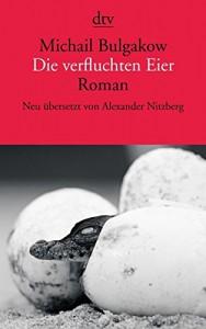 Die verfluchten Eier - Michail Bulgakow, Alexander Nitzberg